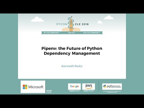 Kenneth Reitz - Pipenv: The Future of Python Dependency Management - PyCon 2018