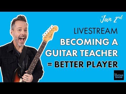Becoming A Guitar Teacher = Better Player - (Live Lesson + Q&A)