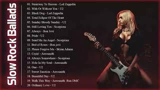 Best Slow Rock Ballads Ever - U2, Dire Straits, Aerosmith, B...
