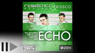 Residence Deejays & Frissco - ECHO