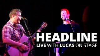 Headline Live with Lucas On Stage