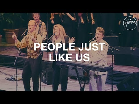 People Just Like Us - Hillsong Worship