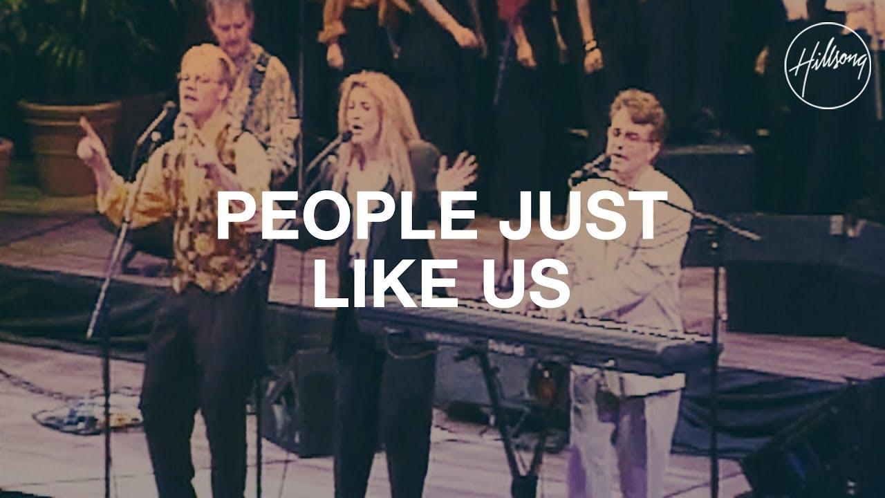 People Just Like Us - Hillsong Worship