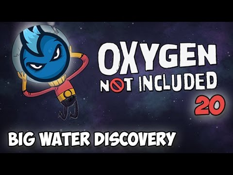Oxygen Not Included - Ep.20  - BIG WATER DISCOVERY! - ONI Alpha Let's Play Guide