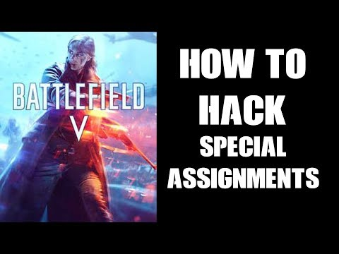 BFV Battlefield 5: How To Hack & Complete Special Assignments Quickly & Easily