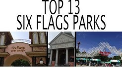 Top 13 Six Flags Parks in the World