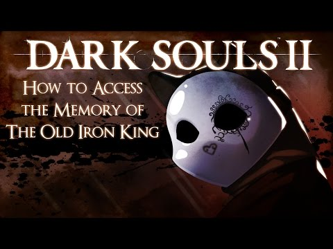 Dark Souls 2: How To Access The Memory Of The Old Iron King (Optional Area)