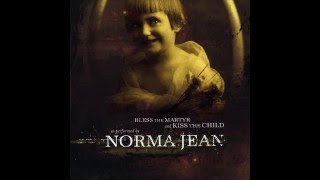 Norma Jean - Bless The Martyr And Kiss The Child [Full Album]