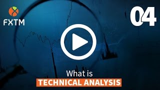 04 WHAT IS TECHNICAL ANALYSIS? | FXTM Forex Education