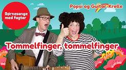 Tommelfinger, tommelfinger, hvor er du    Børnesang med fagter   Popsi og Guitar-Krelle