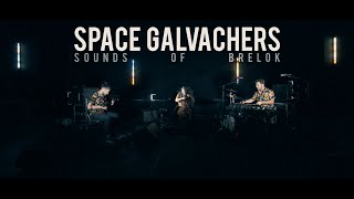 "Space Galvachers ""SOUNDS OF BRELOK"" Teaser 2020"