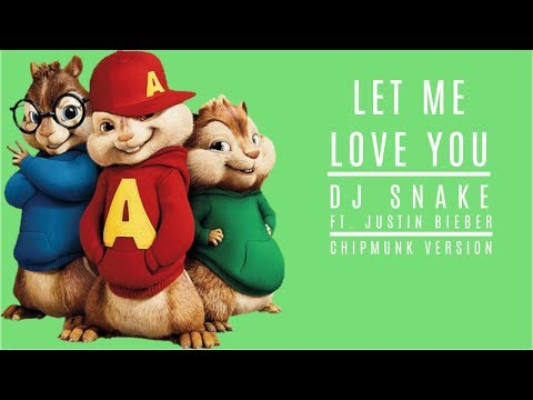 Dj Snake ft  JustinBieber - Let Me Love You - Chipmunk Version