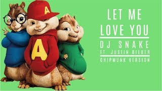 Dj Snake Ft Justin Bieber Let Me Love You - Chipmunk Version.mp3