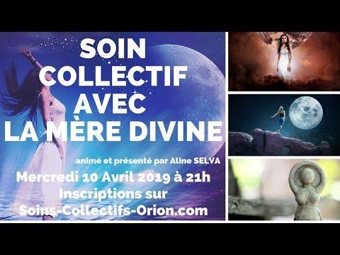 [BANDE ANNONCE] Soin Collectif avec la Mère Divine le 10 Avril 2019 à 21h
