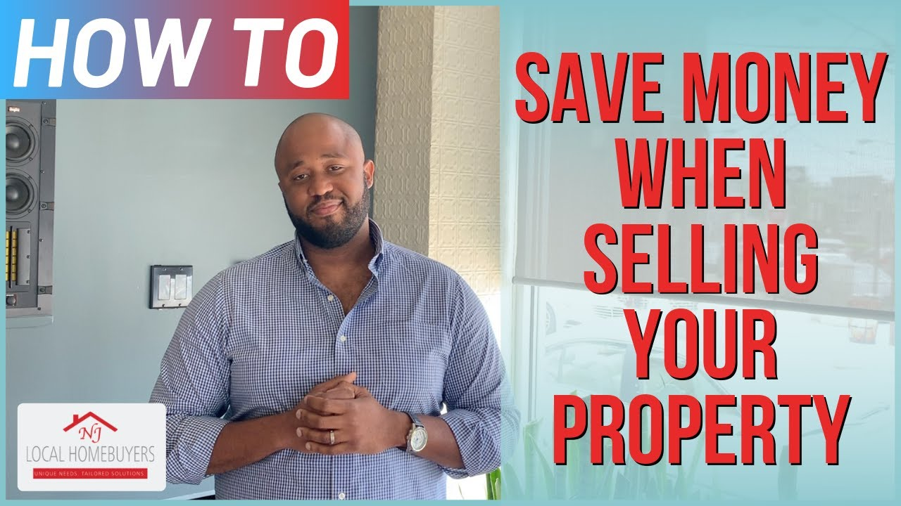 Best Ways to Save Money When Selling Your Property in New Jersey