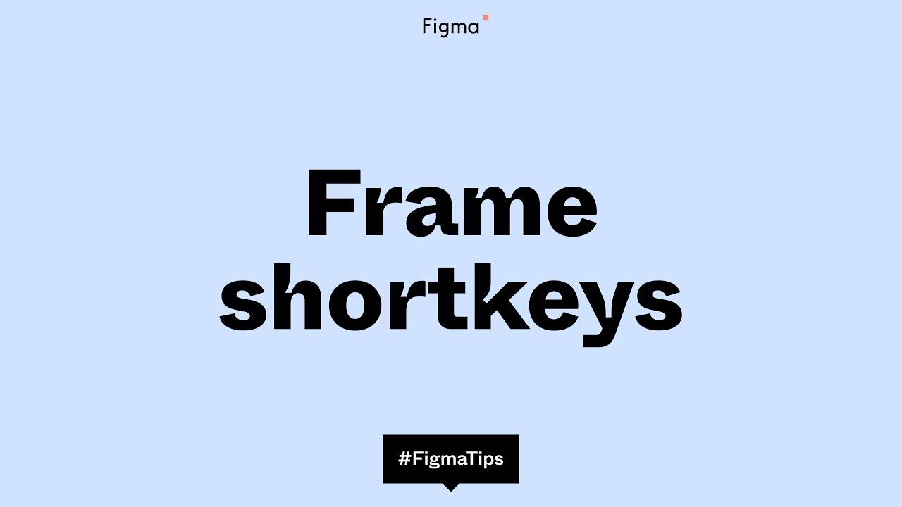 Frame Shortkeys in Figma Design