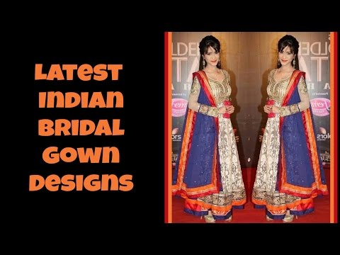 Latest Indian Bridal Gown Designs