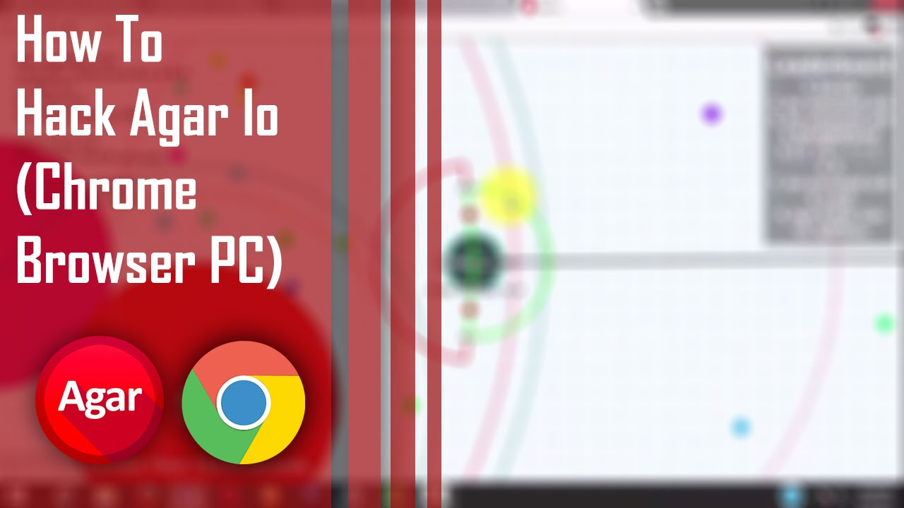 How To Hack Agar io (Only for Chrome Browser)
