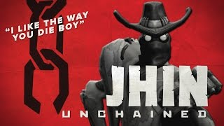 """Jhin Unchained - """"I like the way you die boy"""""""