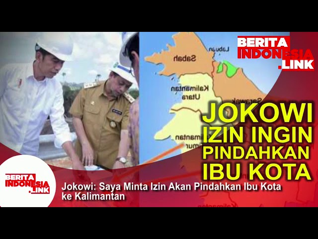 Jokowi izin ingin Pindahkan Ibukota