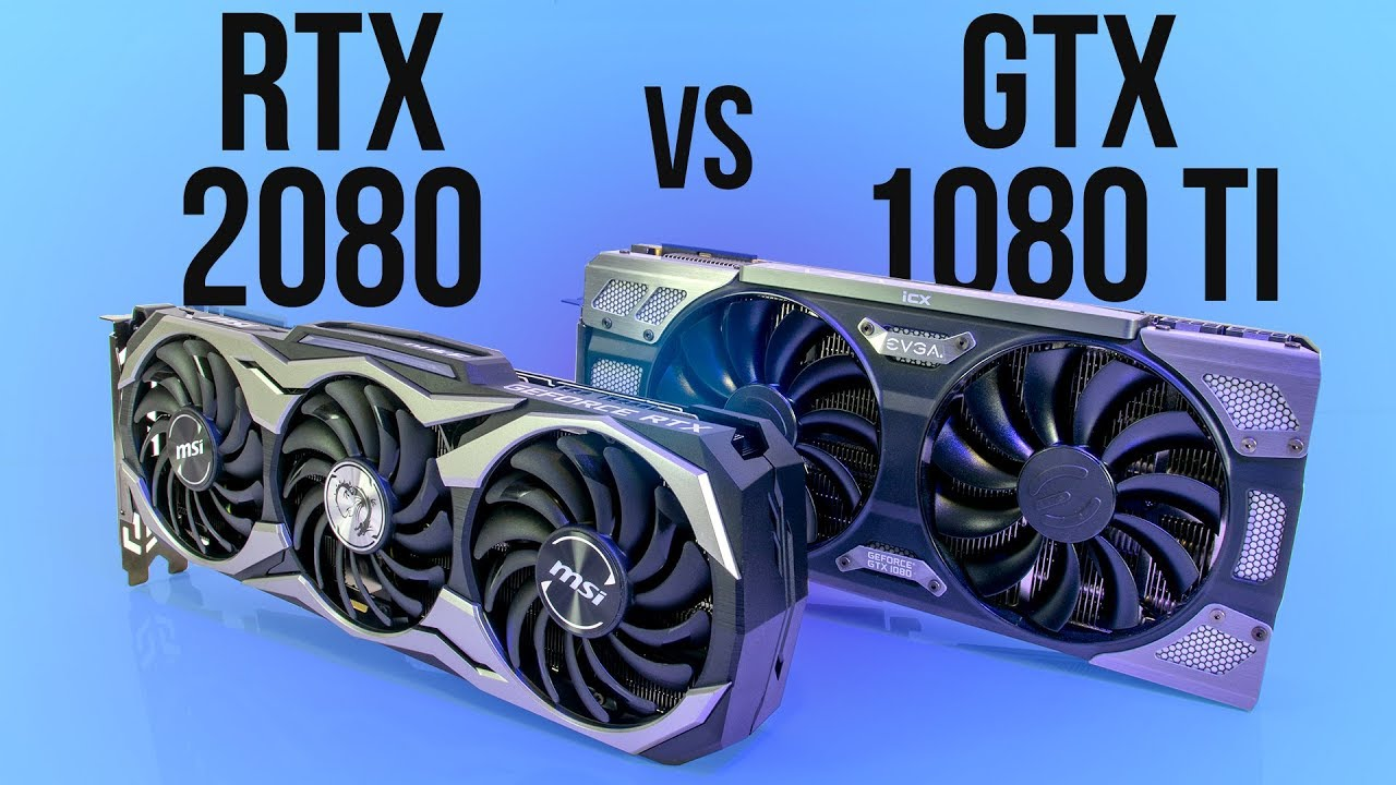 Nvidia RTX 2080 vs GTX 1080 Ti - Benchmarks & Comparisons