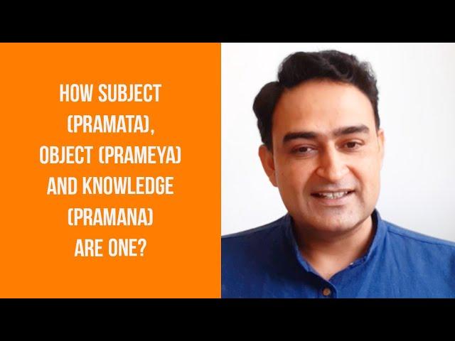 How Subject (Pramata), Object (Prameya) and Knowledge(Pramana) are one?(Chaitanya Satsang 2020)