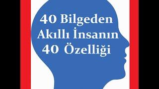 Akıllı İnsanın Özellikleri Nelerdir, Akıllı İnsanın 40 Özelliği