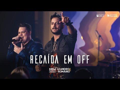 Leandro e Romário - Recaída em Off  - (DVD Nem Precisa de Legenda)