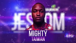 Mighty - Taiwan | Jespom Riddim 2019 [Dennery Segment]