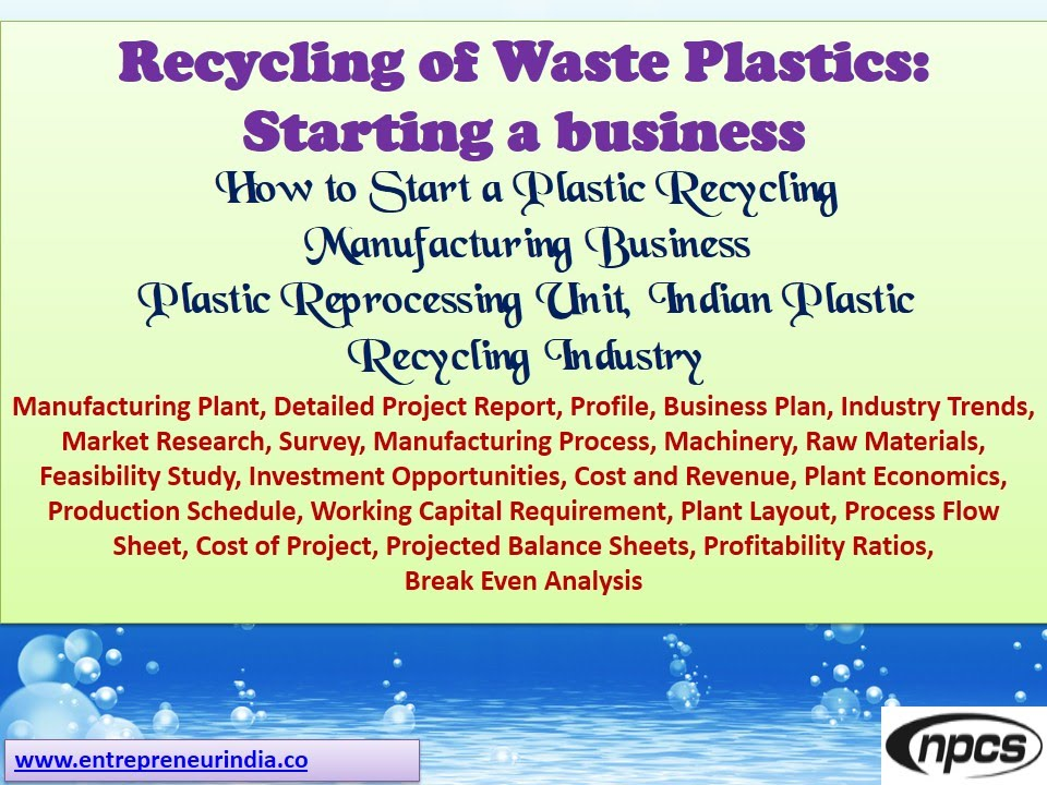 Recycling of Waste Plastics: Starting a Business, How to Start a Plastic  Recycling