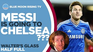 MESSI GOING TO CHELSEA?! | Walter