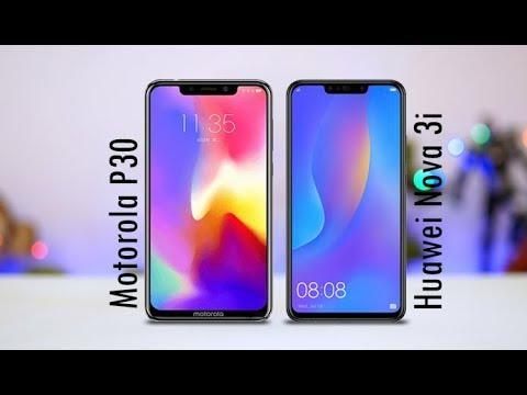 Motorola P30 vs Huawei Nova 3i - Specs Comparison 2018