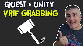 Unity XR - How to Grab items in your Quest games using VRIF
