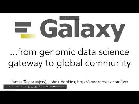 Gateways 2019 Keynote By James Taylor: Galaxy—From Genomic Science Gateway To Global Community