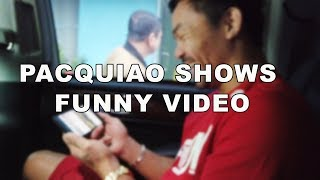 PACQUIAO SHOWS FUNNY VIDEO