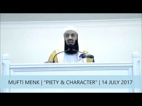 "Mufti Menk | ""Piety & Character"" 
