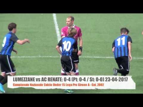 Lumezzane vs AC Renate: 0-4 Under 15 Lega Pro Highlights del 23-04-2017