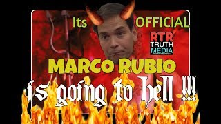 CONFIRMED: MARCO RUBIO is a SOCIOPATH on the HIGHWAY to HELL !!!