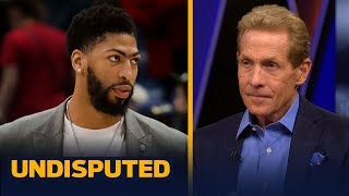 AD shouldn't force a trade and consider re-signing with Pelicans – Skip Bayless   NBA   UNDISPUTED