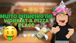 ROBLOX - 4 DICAS PARA CONSEGUIR MUITO DINHEIRO NO ( WORK AT A PIZZA PLACE ) 💸💸