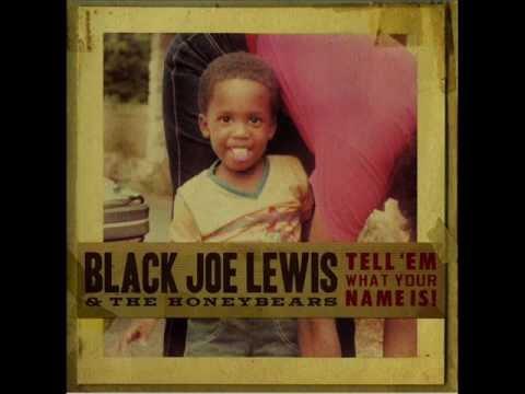 Black Joe Lewis & The Honeybears  Big Booty Woman