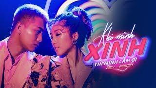 Download lagu EMILY x BIGDADDY Khi Mình Xinh Thì Mình Làm Gì