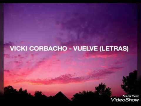 Vicky Corbacho - Vuelve / Estreno 2017 (Letras)