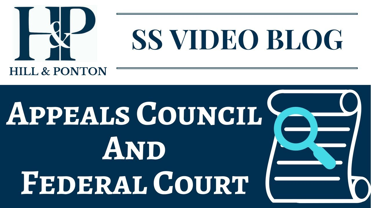 Video Blog - Appeals Council and Federal Court - Hill