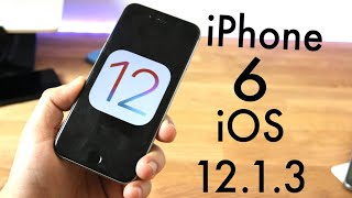 iOS 12.1.3 OFFICIAL On iPHONE 6! (Review)