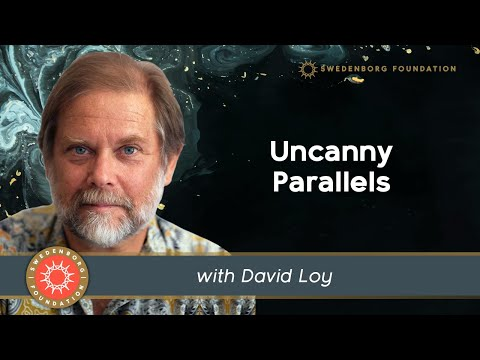 Uncanny Parallels: Buddhism and Swedenborgianism - Presented by David Loy