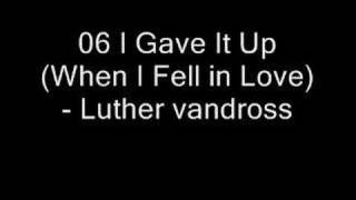 06 I Gave It Up (When I Fell in Love)
