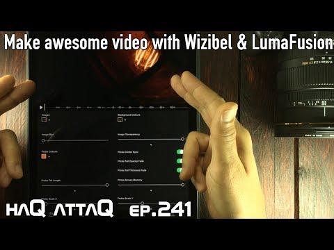 Make awesome music video on iPad │ Wizibel and LumaFusion - haQ attaQ 241