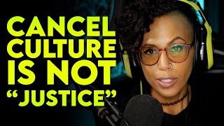 "Cancel Culture is NOT Social ""Justice"""