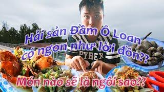 Phú yên Du ký P3: Đến Đầm Ô Loan ăn hải sản no nê! Liệu có ngon như lời đồn?